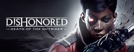 Now Available on Steam - Dishonored: Death of the Outsider