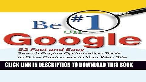 Be 1 on Google: 52 Fast and Easy Search Engine Optimization Tools to Drive Customers to