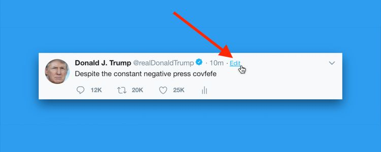 Someone finally made a simple way to edit your tweets, inspired by President Trump's famous 'covfefe' typo