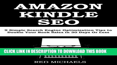 AMAZON KINDLE SEO 2016: 9 Simple Search Engine Optimization Tips to Double Your Book Sales