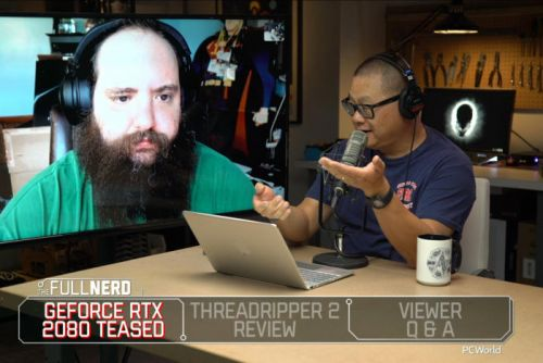 The Full Nerd ep. 63: Nvidia's GeForce RTX 2080 appears, AMD's 32-core Threadripper reviewed