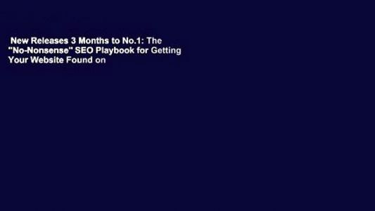 "New Releases 3 Months to No.1: The ""No-Nonsense"" SEO Playbook for Getting Your Website Found on"