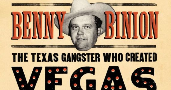 The True Story of Benny Binion 'Cowboy, Gangster, Killer' Being Adapted for TV