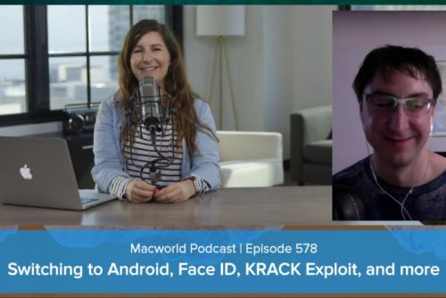 Switching from iOS to Android, Face ID security, the KRACK Wi-Fi exploit, and your comments & questions: Macworld Podcast episode 578