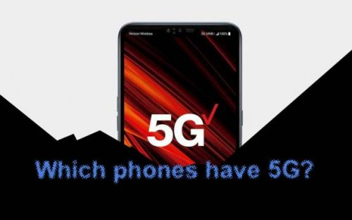 Which phones let me connect to 5G in 2019?