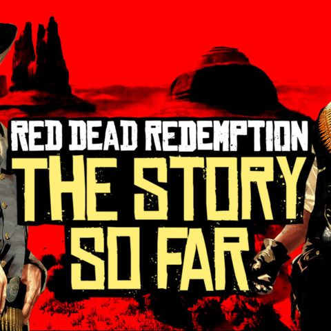Red Dead Redemption 2 - RDR's Story So Far Recap