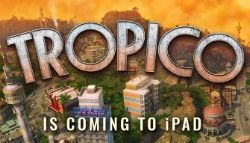 The humorous strategic city-builder, Tropico, is headed to iPad later this year