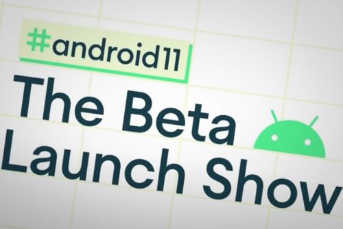 Android 11 Beta Launch Show: How to watch and what to expect