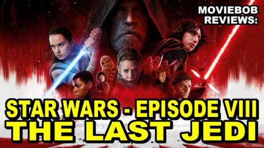 MovieBob Reviews: STAR WARS - THE LAST JEDI