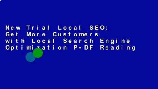 New Trial Local SEO: Get More Customers with Local Search Engine Optimization P-DF Reading