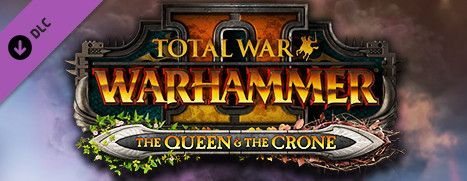 Pre-Purchase Now - Total War: WARHAMMER II - The Queen & The Crone 10% off