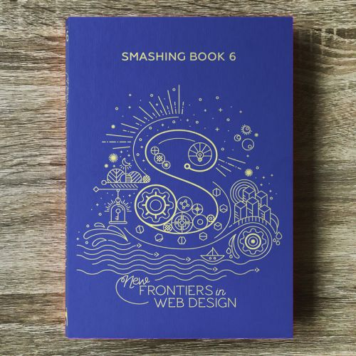 Meet Smashing Book 6: New Frontiers In Web Design
