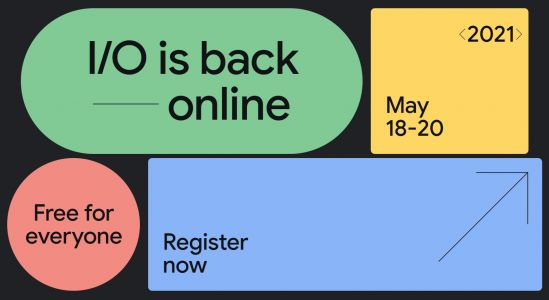 Google I/O 2021 starts on May 18, and it will be free for all to attend virtually