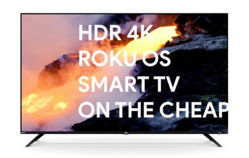 TCL 4K HDR Roku 2018 TVs are suspiciously cheap