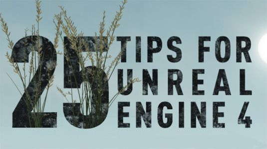 25 tips for Unreal Engine 4