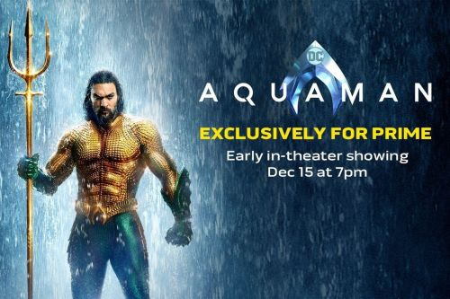 Amazon Prime members can see Aquaman a week early at participating cinemas