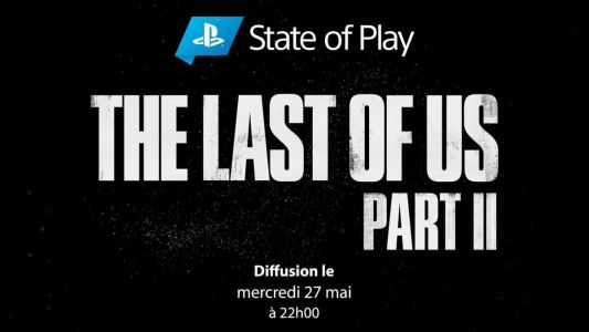PlayStation State of Play:  Sony annonce un épisode spécial consacré à The Last of Us 2