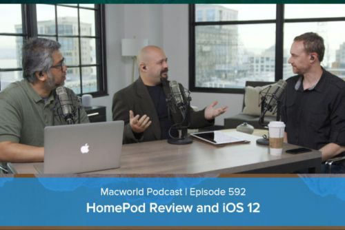 HomePod, iOS 12, and your comments and questions: Macworld Podcast episode 592