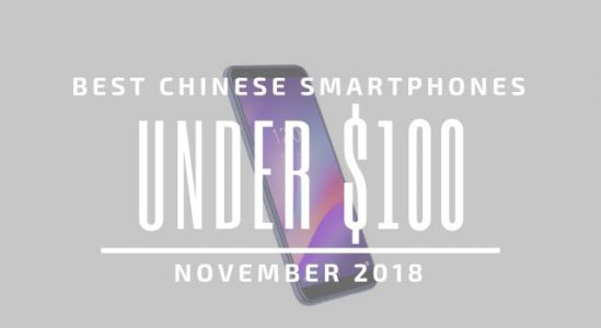 Top 5 Chinese Smartphones for Under $100 - November 2018