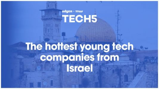 Here are the 5 hottest startups in Israel