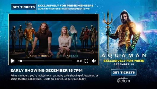 You can see Aquaman early in theaters -if you're an Amazon Prime member