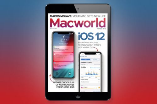 Macworld's August Digital Magazine: First look at iOS 12 and macOS Mojave