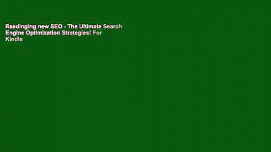Readinging new SEO - The Ultimate Search Engine Optimization Strategies! For Kindle