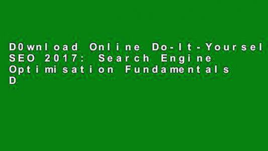 D0wnload Online Do-It-Yourself SEO 2017: Search Engine Optimisation Fundamentals D0nwload P-DF