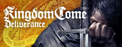 Now Available on Steam - Kingdom Come: Deliverance