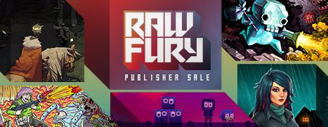 Daily Deal - Raw Fury titles, Up To 70% Off