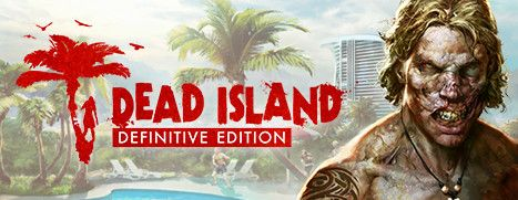 Midweek Madness - Dead Island Definitive Edition, 70% Off