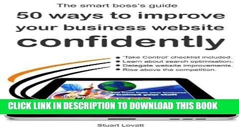 50 ways to confidently improve your business website: Search engine optimisation and