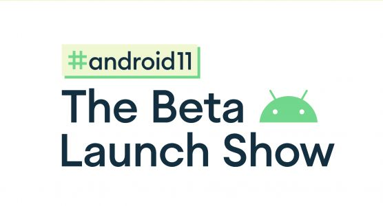Google Lifts The Veil On What To Expect From The Android 11: Beta Launch Show Next Week