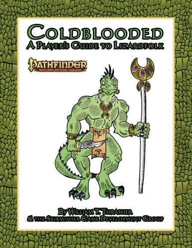 Skirmisher Publishing Releases Coldblooded: A Player's Guide to Lizardmen