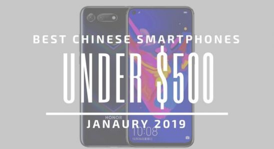Top 5 Chinese Smartphones for Under $500 - January 2019