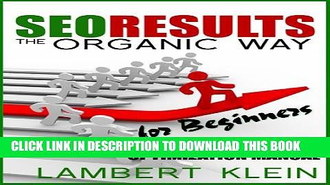 SEO Results the Organic Way - Search Engine Optimization for Beginners Popular Online